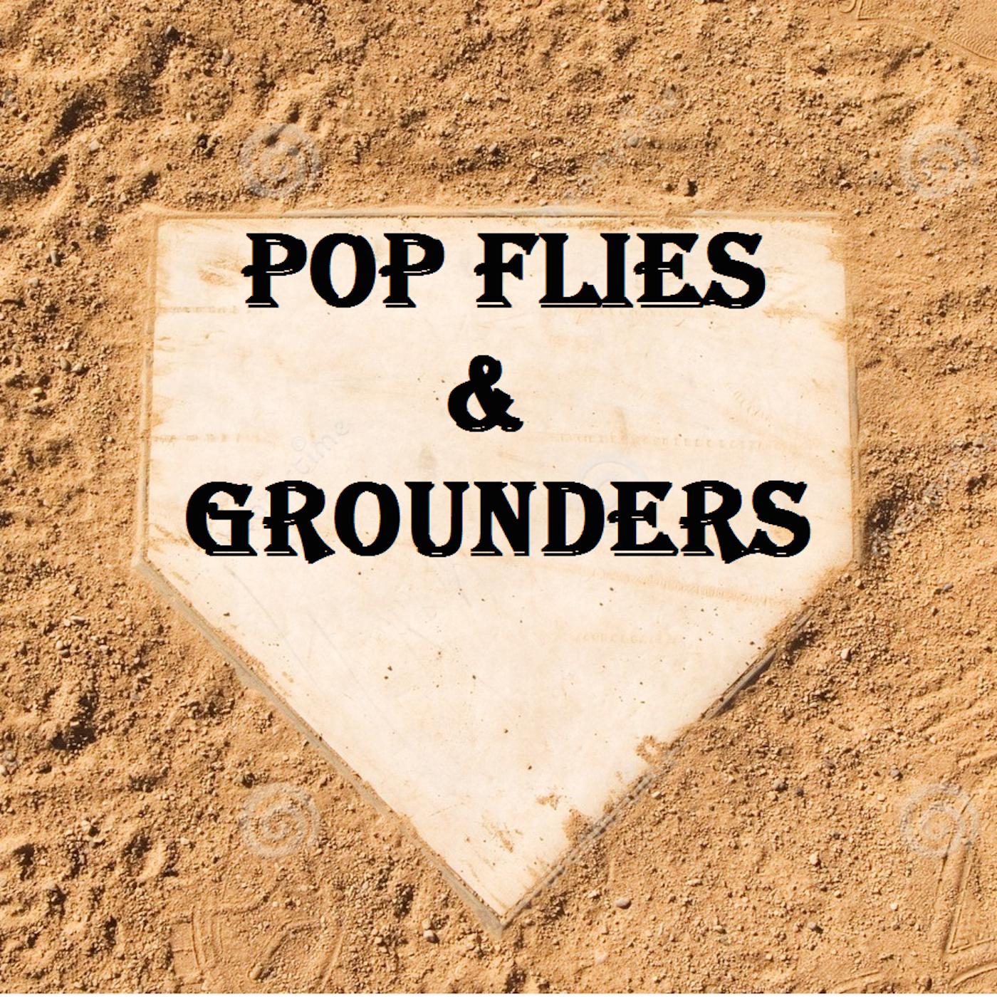 Pop Flies and Grounders